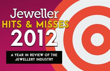 <em>Jeweller</em> looks at the <em>Hits & Misses</em> of the jewellery industry in 2012
