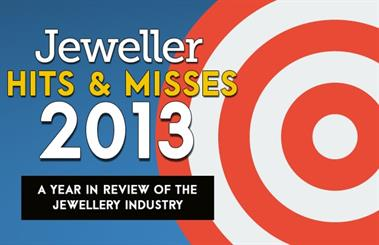 <em>Jeweller</em> looks at the <em>Hits & Misses</em> of the jewellery industry in 2013