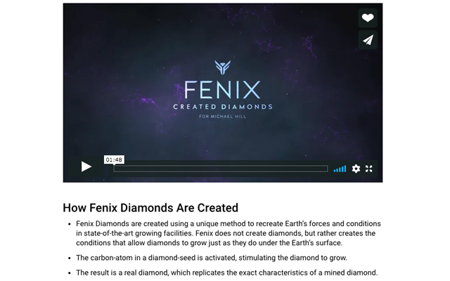 "This statement was removed from the website after <i>Jeweller's</i> contact: ""Fenix does not create diamonds, but rather creates the conditions that allow diamonds to grow just as they do under the Earth's surface."""