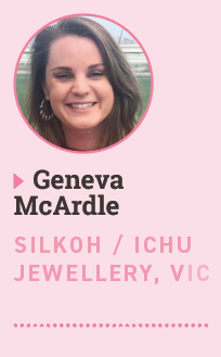 Geneva McArdle, Silkoh / Ichu Jewellery, VIC